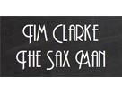 Tim Clarke - The Sax Man